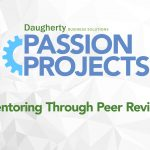 Daugherty Passion Projects: Mentoring Through Peer Review